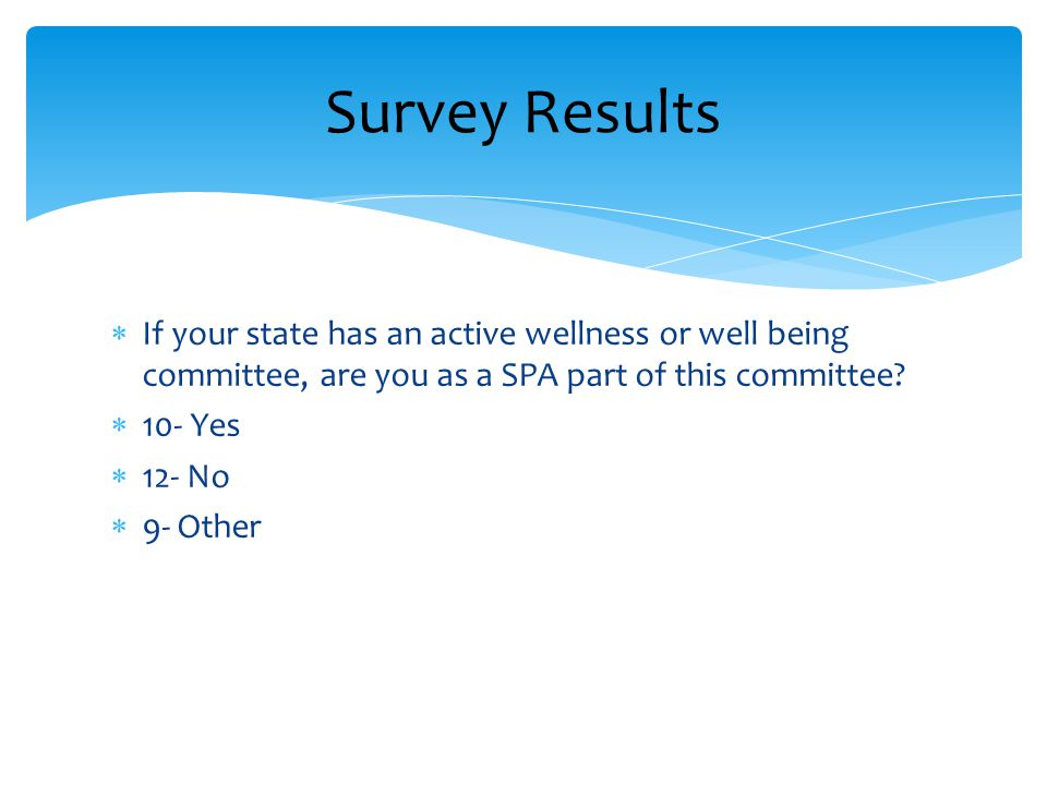  If your state has an active wellness or well being committee, are you as a SPA part of this committee.