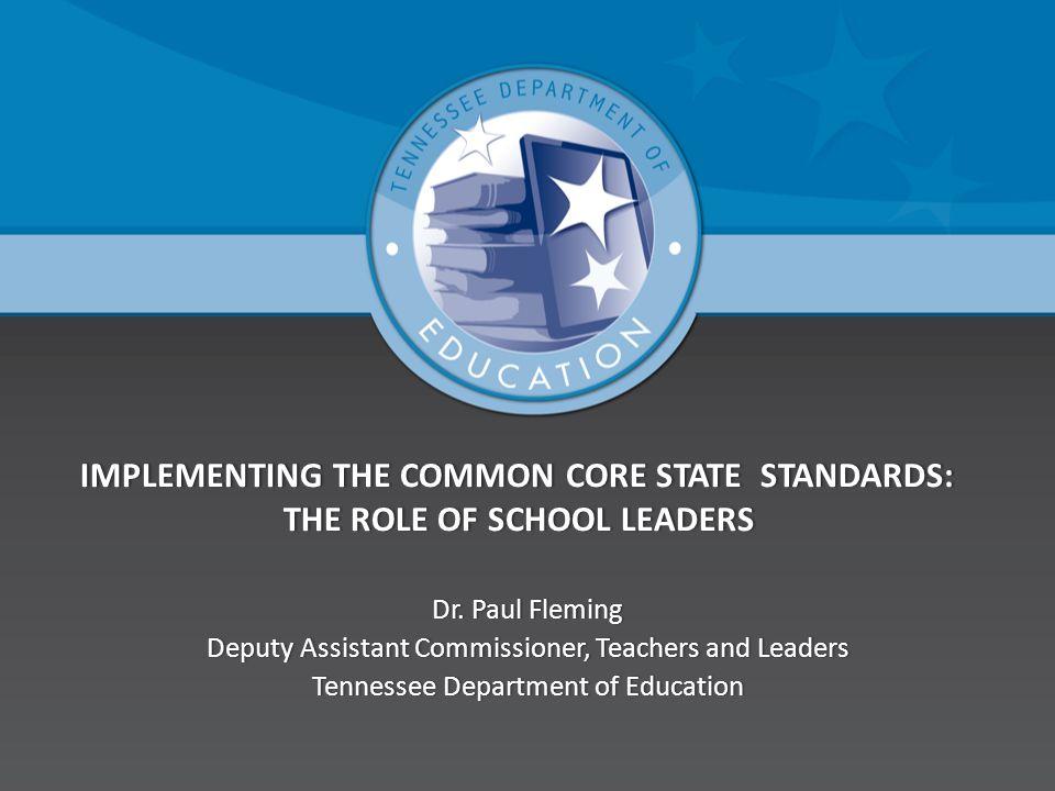 Agenda Items  Leadership shifts in Revised Administrator Evaluation Rubric  Common Core Implementation Backward Design Model  TOSS/BFK/TDOE Common Core and Administrator Evaluation Crosswalk 2
