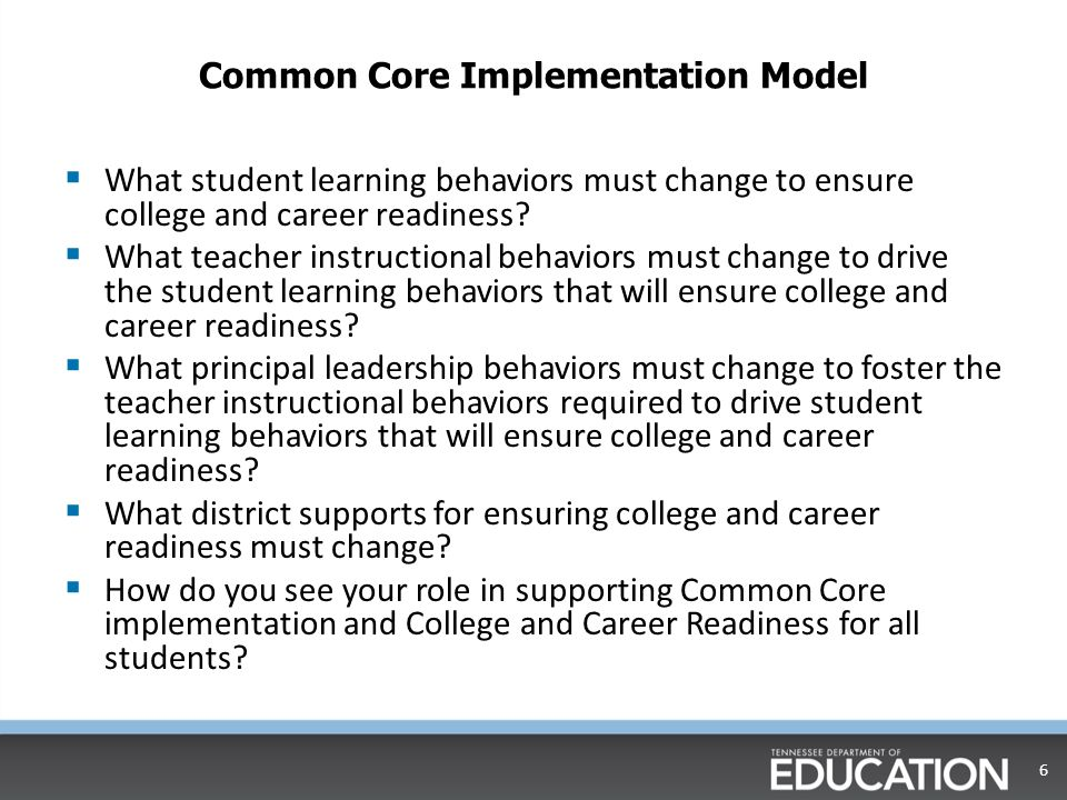 TOSS/BFK/TDOE Administrator Evaluation Crosswalk  Crosswalk Task: For each schoolwide change in the left hand column, use the matching evaluation rubric indicators to identify and discuss specific examples of evidence and supports necessary for successful implementation of the Tennessee Common Core Standards.