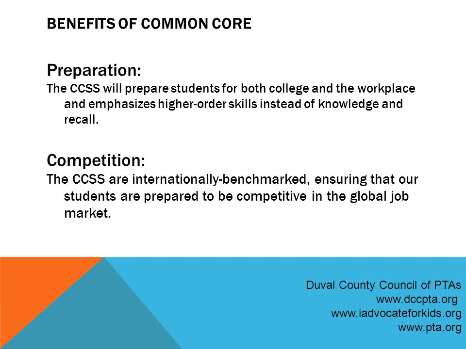BENEFITS OF COMMON CORE Equity: The CC will foster consistent expectations not dependent on state or zip code.