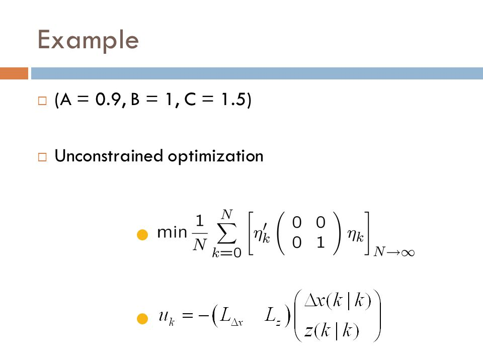 Example  (A = 0.9, B = 1, C = 1.5)  Unconstrained optimization HMM Disturbance Model for Offset-free LMPC
