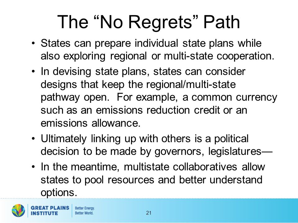 """The """"No Regrets"""" Path States can prepare individual state plans while also exploring regional or multi-state cooperation. In devising state plans, sta"""