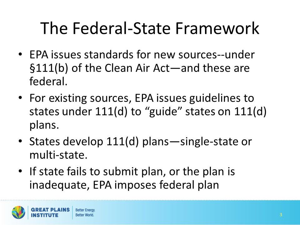 State Planning Timeline Comments on Draft Rule due Dec 1 st Final Rule Expected June 2015 State plan timing: – Initial state submittal in June 2016 – One-year extension possible for adopting single-state plans – Two-year extension possible for adopting regional plans Programs go into effect upon adoption of state plans, unless superseded by federal plan