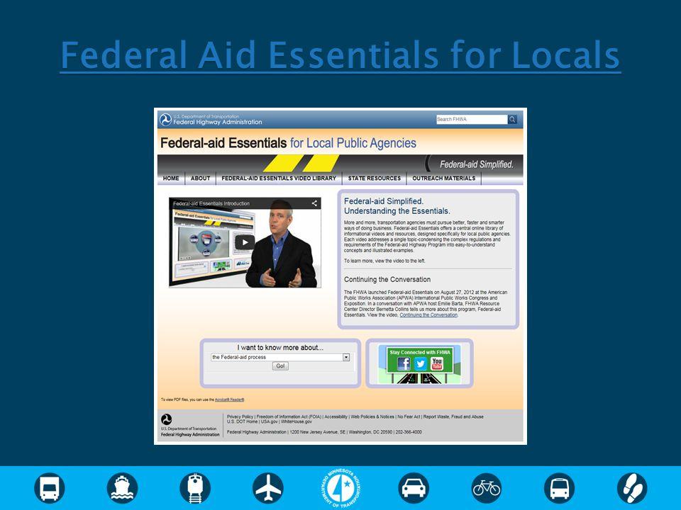 Federal Aid Essentials for Locals Federal Aid Essentials for Locals