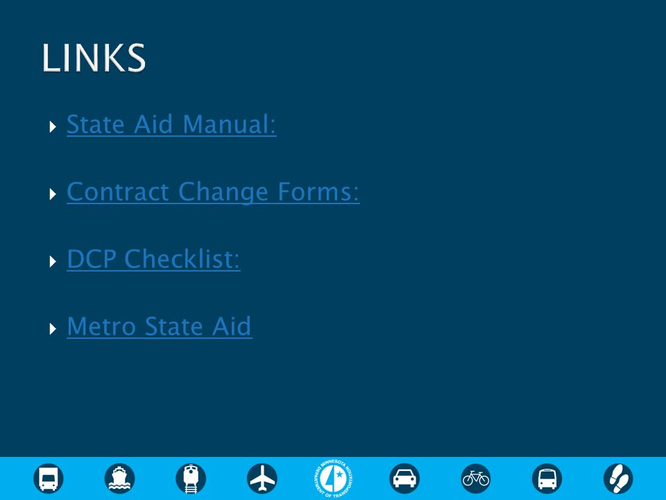  State Aid Manual: State Aid Manual:  Contract Change Forms: Contract Change Forms:  DCP Checklist: DCP Checklist:  Metro State Aid Metro State Aid