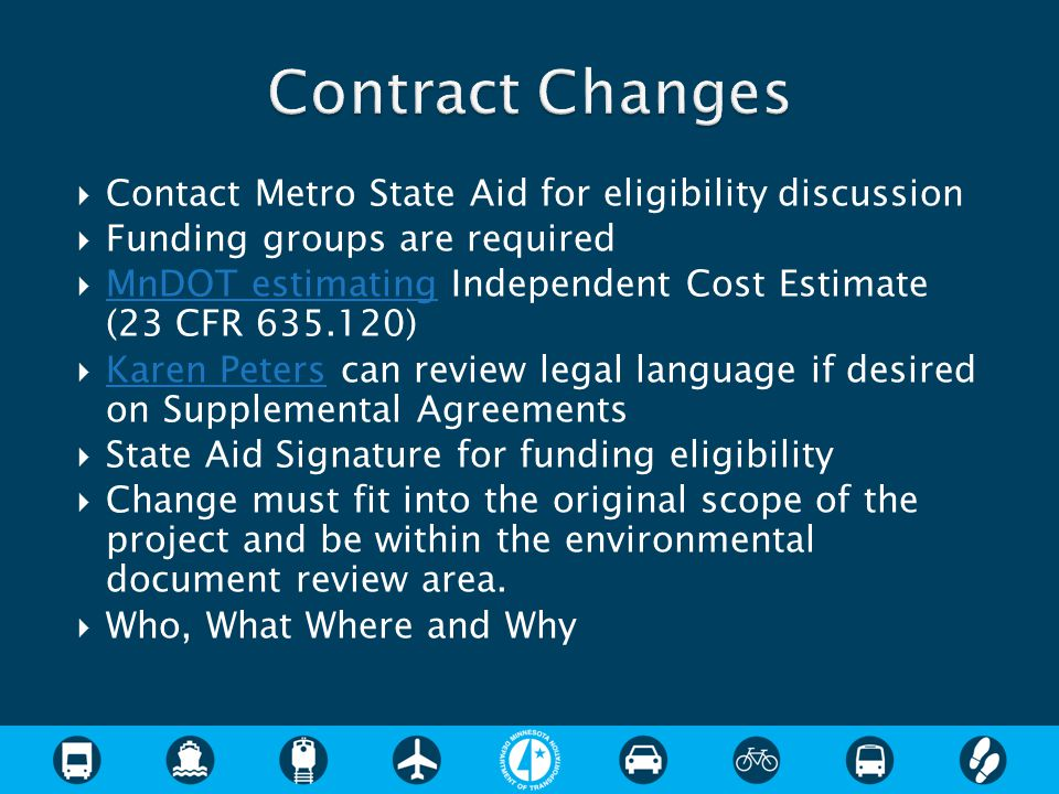  Contact Metro State Aid for eligibility discussion  Funding groups are required  MnDOT estimating Independent Cost Estimate (23 CFR 635.120) MnDOT