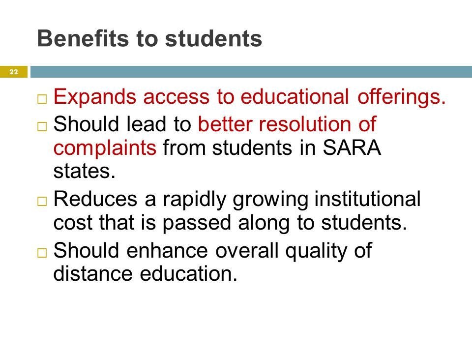 Benefits to students  Expands access to educational offerings.
