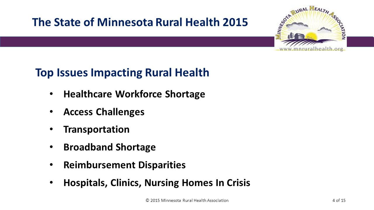 The State of Minnesota Rural Health 2015 Top Issues Impacting Rural Health Healthcare Workforce Shortage Access Challenges Transportation Broadband Sh
