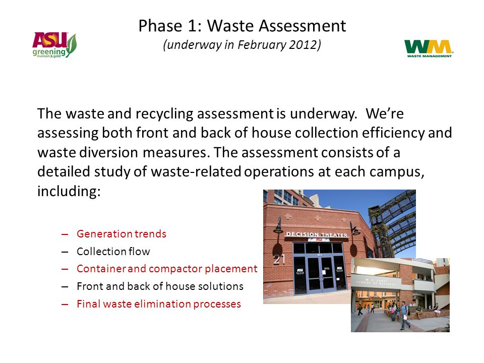 Phase 1: Waste Assessment (underway in February 2012) The waste and recycling assessment is underway.