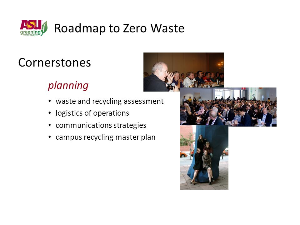 Roadmap to Zero Waste Cornerstones planning waste and recycling assessment logistics of operations communications strategies campus recycling master plan