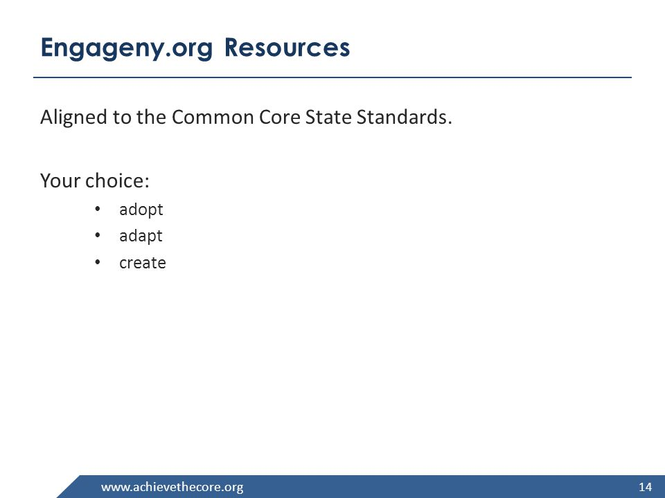 www.achievethecore.org Engageny.org Resources Aligned to the Common Core State Standards.