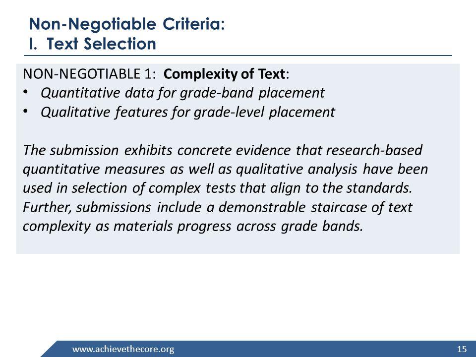 www.achievethecore.org Non-Negotiable Criteria: I. Text Selection NON-NEGOTIABLE 1: Complexity of Text: Quantitative data for grade-band placement Qua