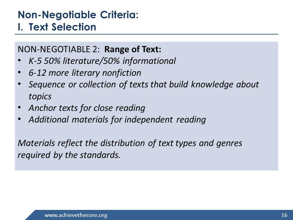 www.achievethecore.org Non-Negotiable Criteria: I. Text Selection NON-NEGOTIABLE 2: Range of Text: K-5 50% literature/50% informational 6-12 more lite