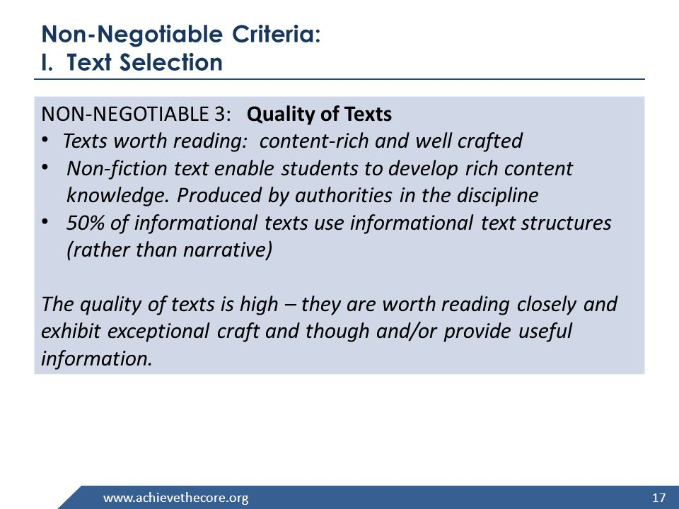 www.achievethecore.org Non-Negotiable Criteria: I. Text Selection NON-NEGOTIABLE 3: Quality of Texts Texts worth reading: content-rich and well crafte
