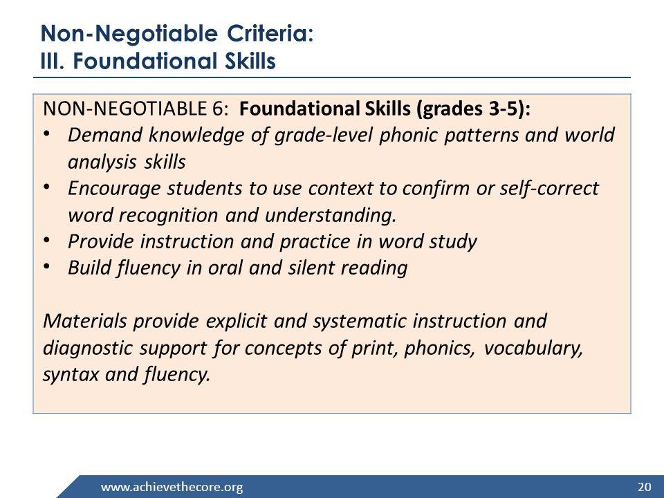 www.achievethecore.org Non-Negotiable Criteria: III. Foundational Skills NON-NEGOTIABLE 6: Foundational Skills (grades 3-5): Demand knowledge of grade