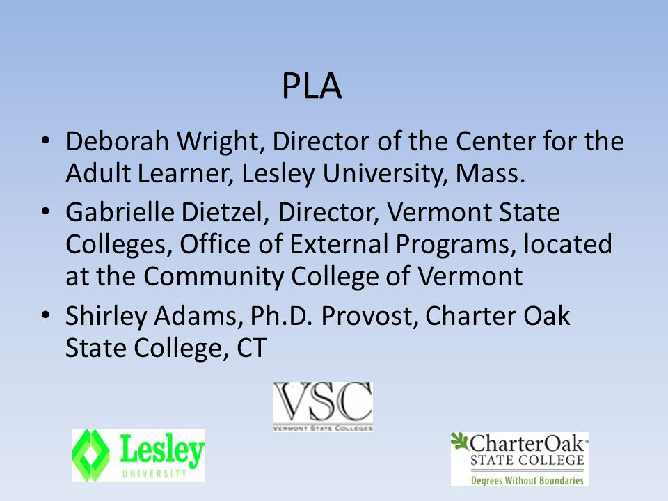 PLA Deborah Wright, Director of the Center for the Adult Learner, Lesley University, Mass.