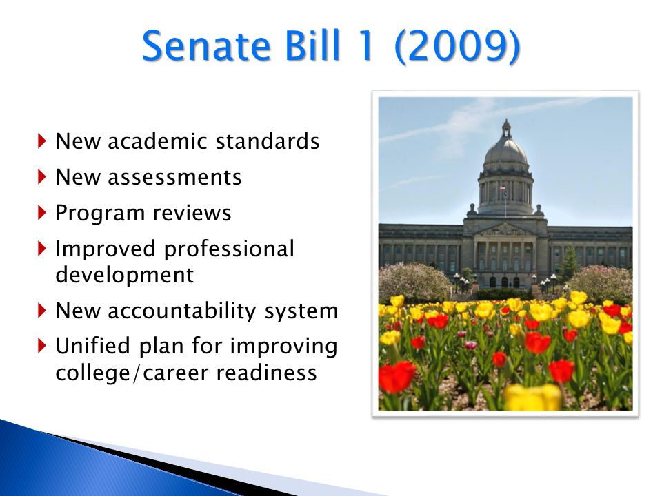  New academic standards  New assessments  Program reviews  Improved professional development  New accountability system  Unified plan for improving college/career readiness 38 Senate Bill 1 (2009)