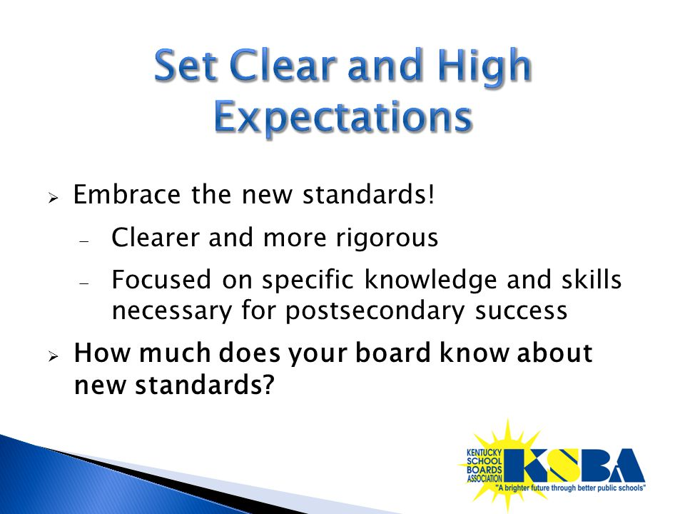  Embrace the new standards.