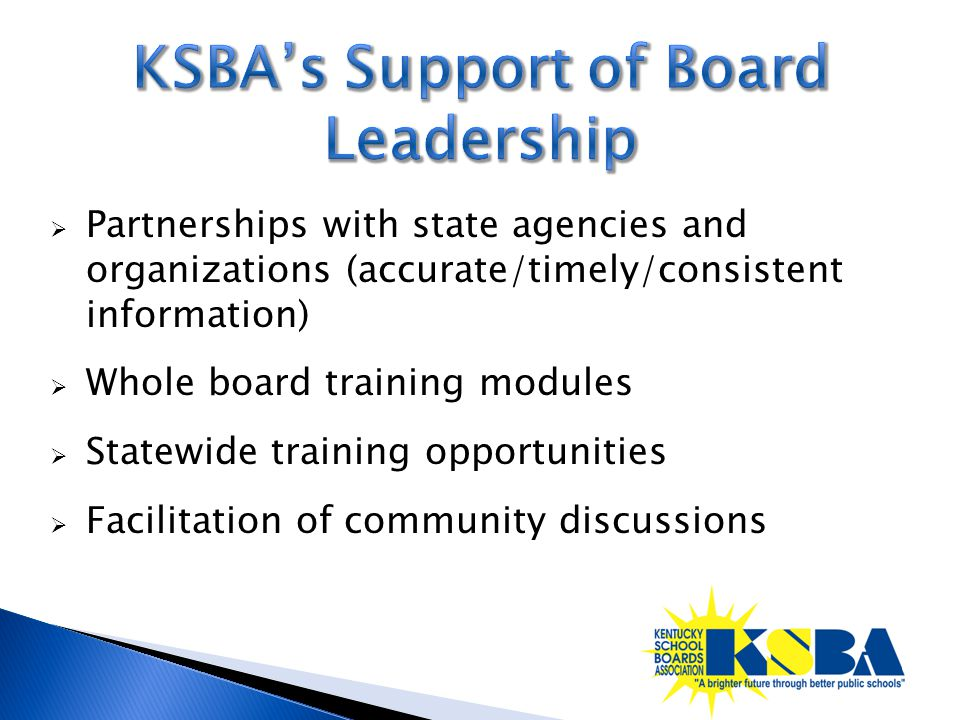  Partnerships with state agencies and organizations (accurate/timely/consistent information)  Whole board training modules  Statewide training opportunities  Facilitation of community discussions