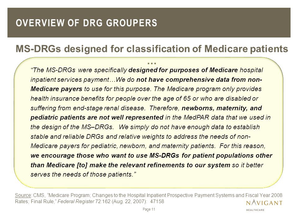"""MS-DRGs designed for classification of Medicare patients … Source: CMS, """"Medicare Program; Changes to the Hospital Inpatient Prospective Payment Syste"""