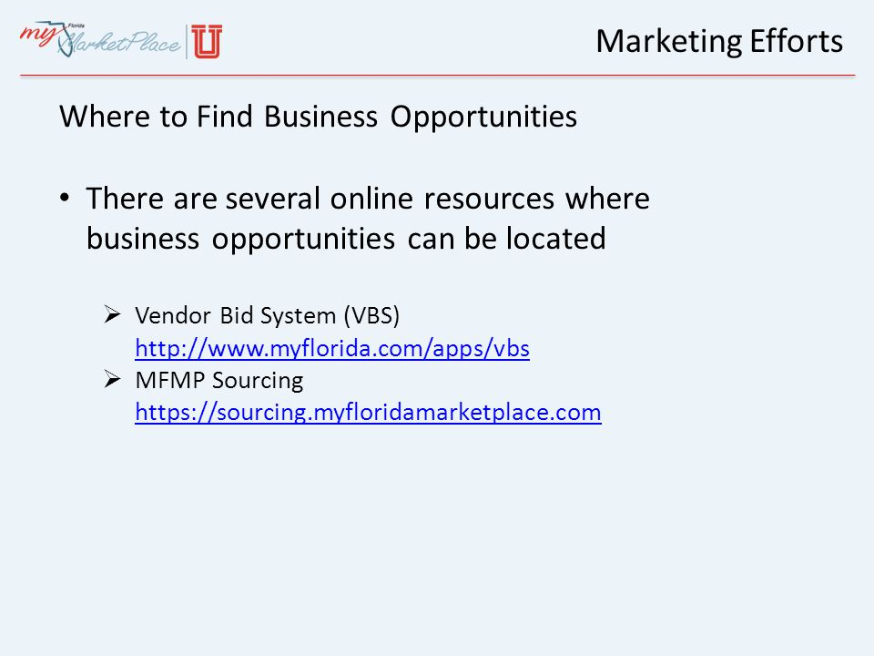 Where to Find Business Opportunities There are several online resources where business opportunities can be located  Vendor Bid System (VBS) http://w