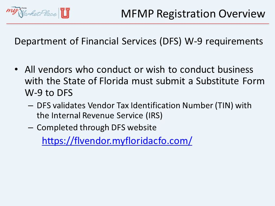 Department of Financial Services (DFS) W-9 requirements All vendors who conduct or wish to conduct business with the State of Florida must submit a Su
