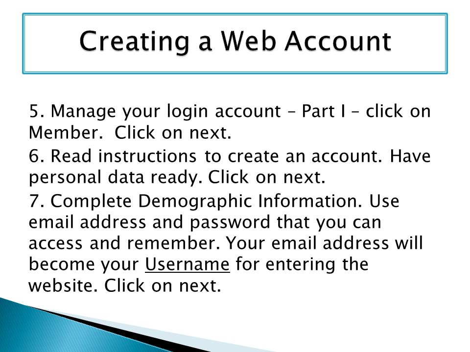 5. Manage your login account – Part I – click on Member. Click on next. 6. Read instructions to create an account. Have personal data ready. Click on