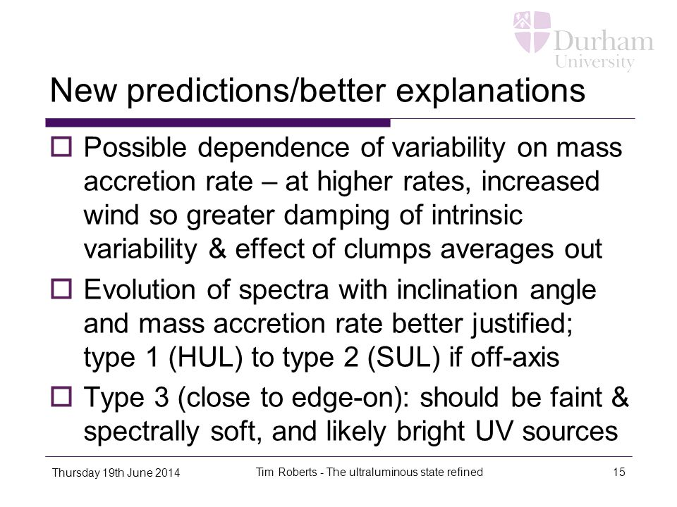 New predictions/better explanations  Possible dependence of variability on mass accretion rate – at higher rates, increased wind so greater damping o