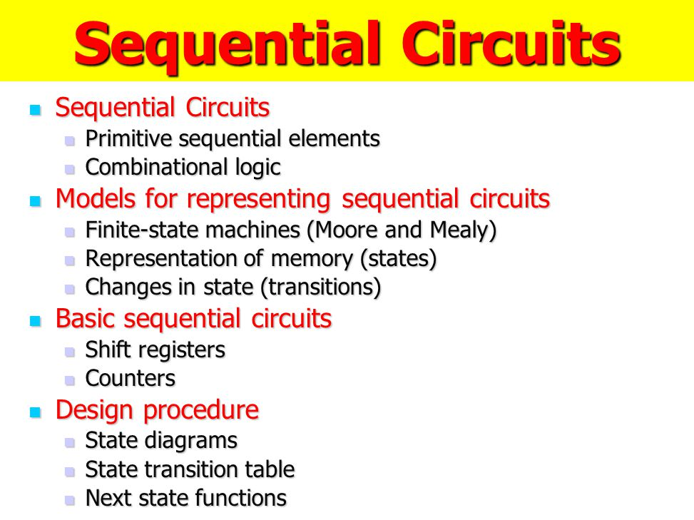 Sequential Circuits Sequential Circuits Sequential Circuits Primitive sequential elements Primitive sequential elements Combinational logic Combinatio