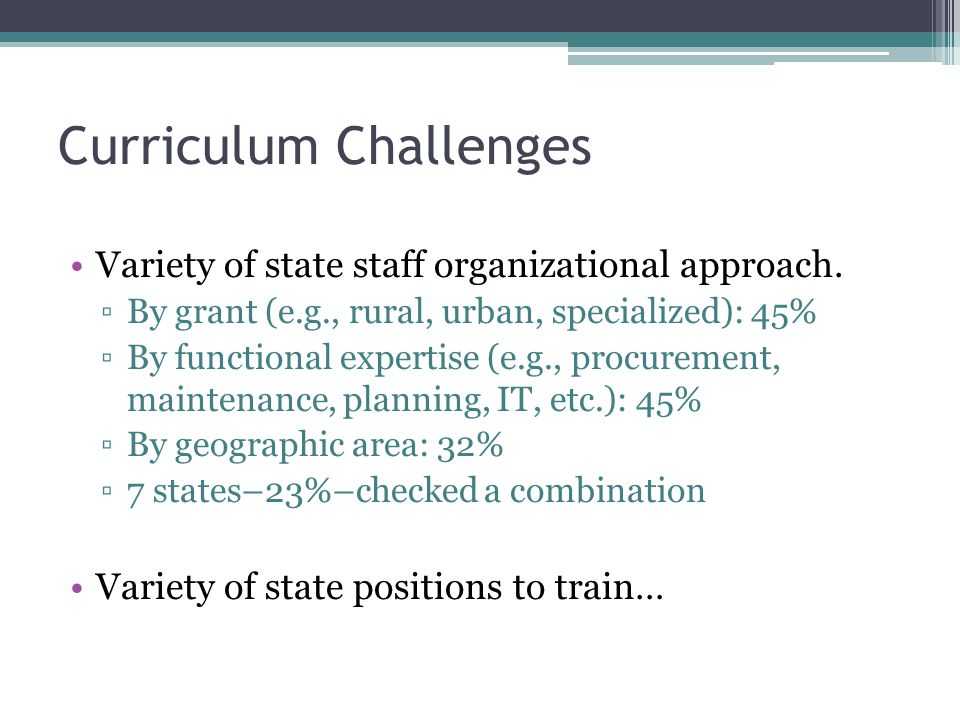 Curriculum Challenges Variety of state staff organizational approach.