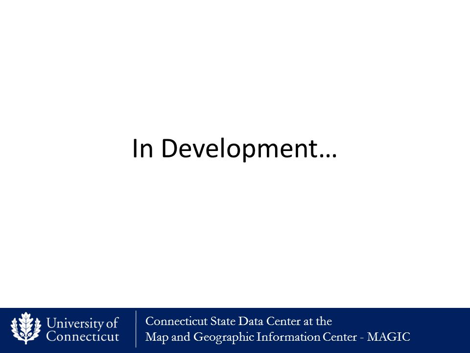 Connecticut State Data Center at the Map and Geographic Information Center - MAGIC In Development…