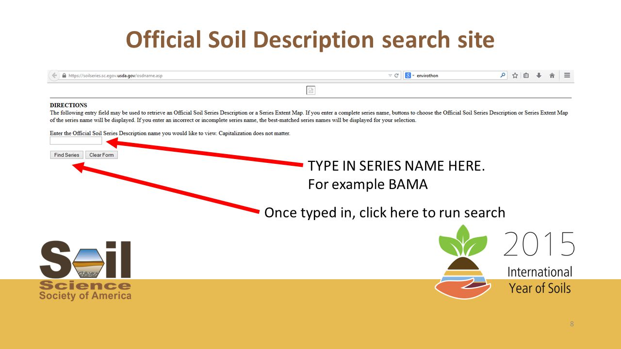 8 Official Soil Description search site TYPE IN SERIES NAME HERE. For example BAMA Once typed in, click here to run search