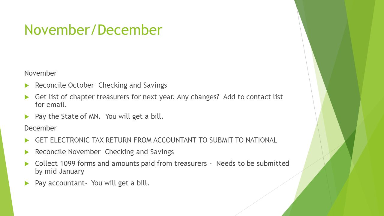 November/December November  Reconcile October Checking and Savings  Get list of chapter treasurers for next year.