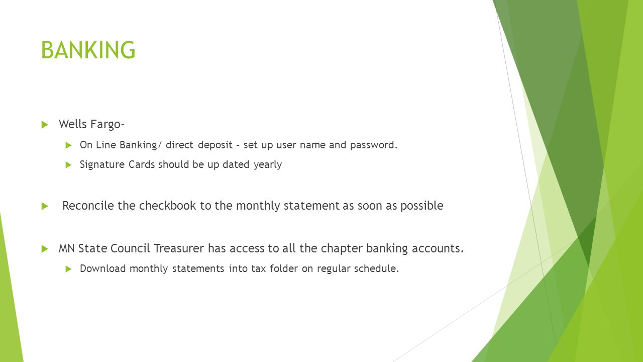 BANKING  Wells Fargo-  On Line Banking/ direct deposit – set up user name and password.
