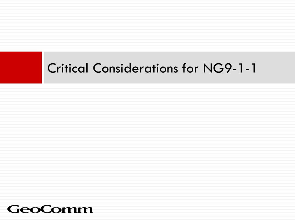 Critical Considerations for NG9-1-1