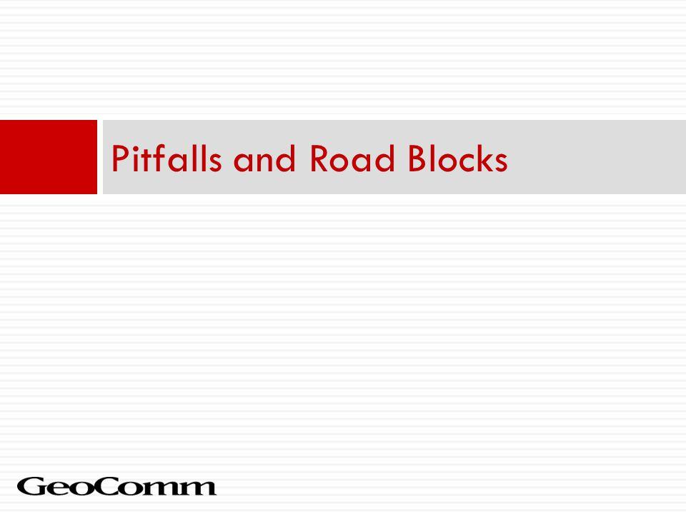 Pitfalls and Road Blocks