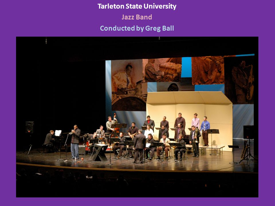 Tarleton State University Jazz Band Conducted by Greg Ball