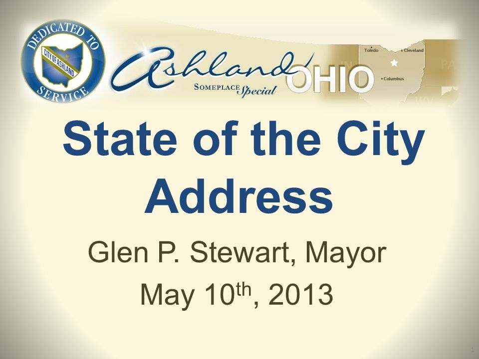 State of the City Address Glen P. Stewart, Mayor May 10 th, 2013 1