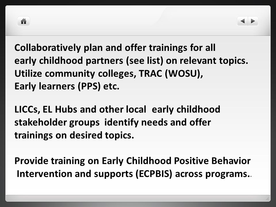 Collaboratively plan and offer trainings for all early childhood partners (see list) on relevant topics.