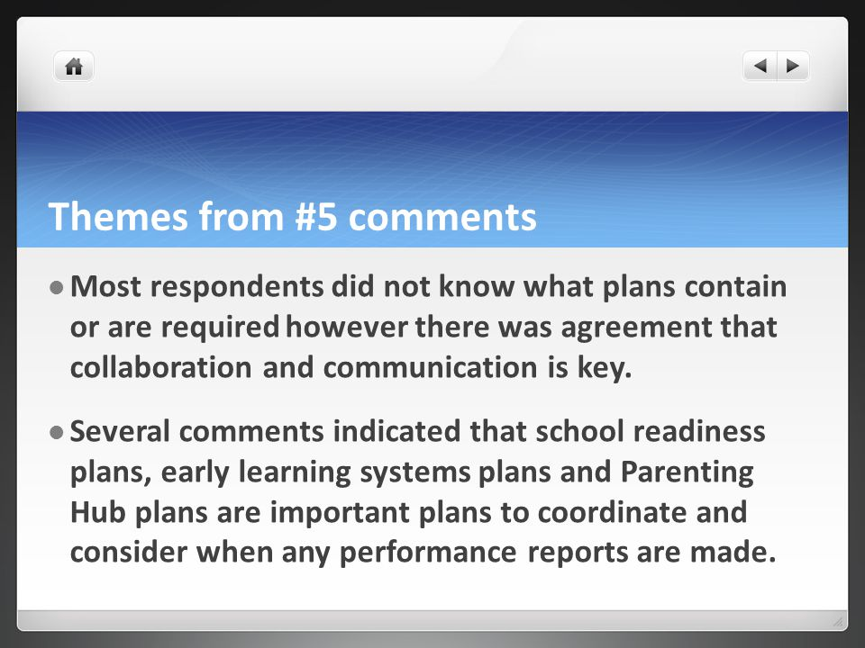 Themes from #5 comments Most respondents did not know what plans contain or are required however there was agreement that collaboration and communication is key.
