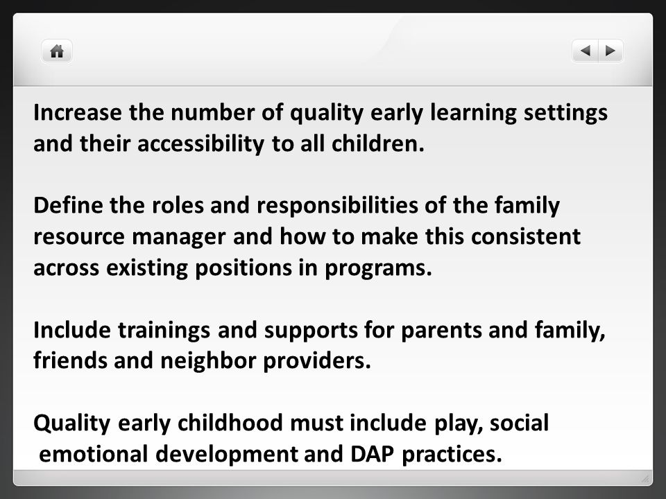 Increase the number of quality early learning settings and their accessibility to all children.