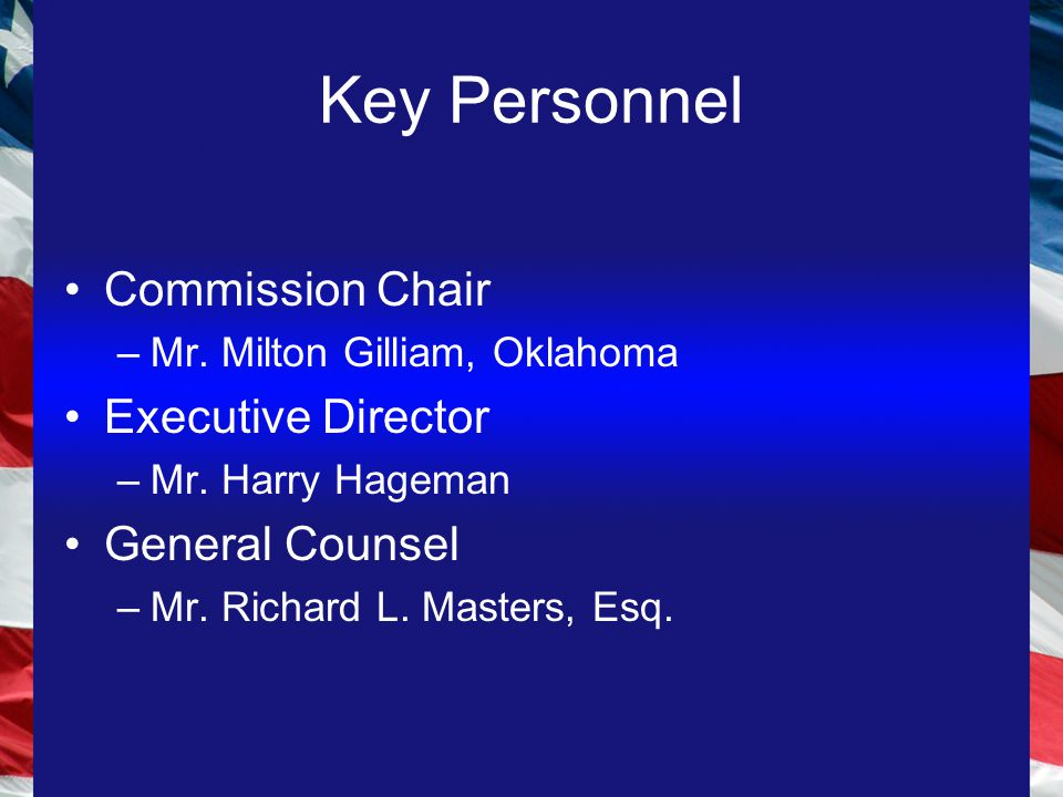 Commission Chair –Mr. Milton Gilliam, Oklahoma Executive Director –Mr.