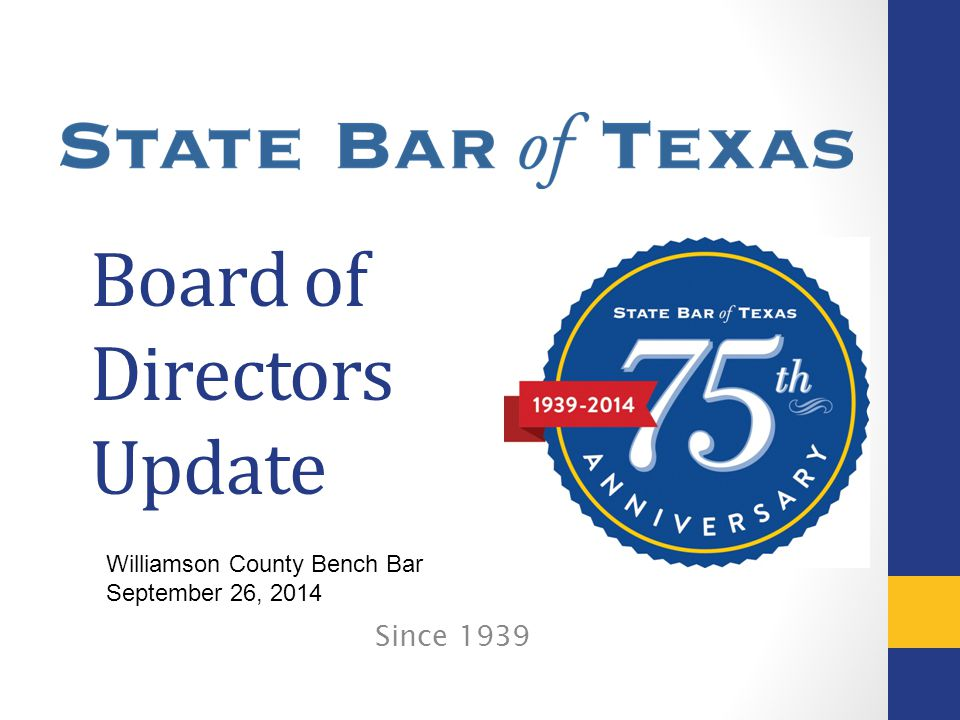 Board of Directors Update Since 1939 1 Williamson County Bench Bar September 26, 2014