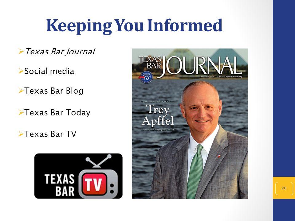 Keeping You Informed  Texas Bar Journal  Social media  Texas Bar Blog  Texas Bar Today  Texas Bar TV 20