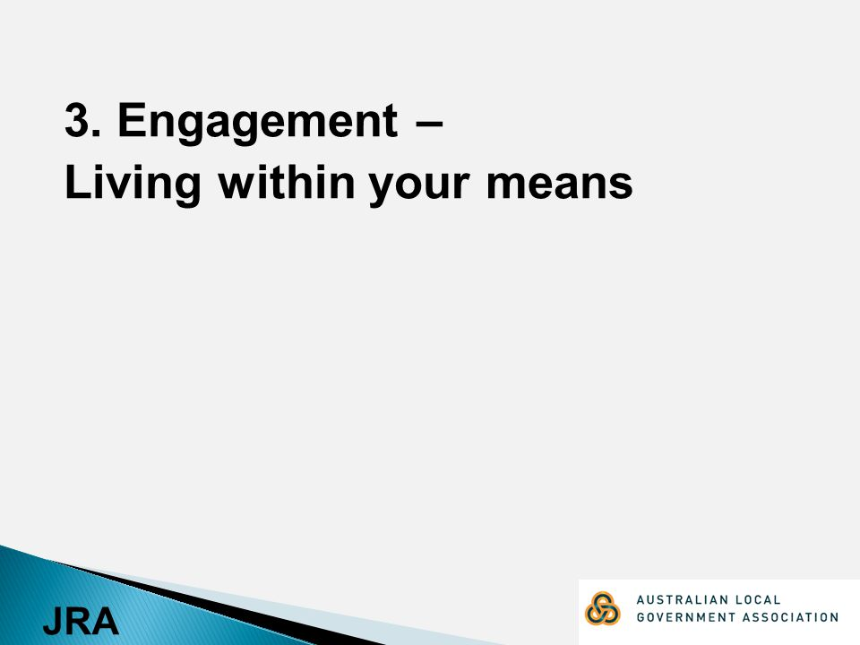 JRA 3. Engagement – Living within your means
