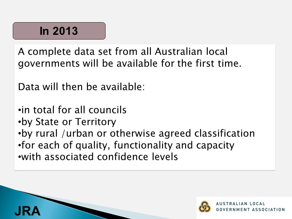 JRA A complete data set from all Australian local governments will be available for the first time.