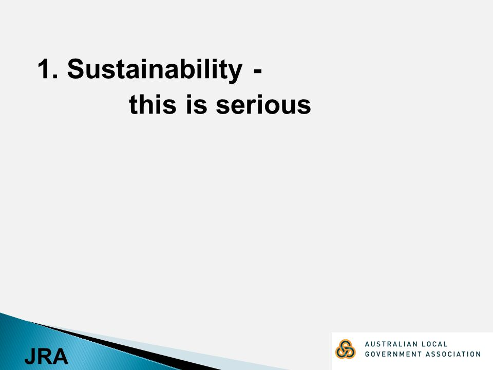 1. Sustainability - this is serious