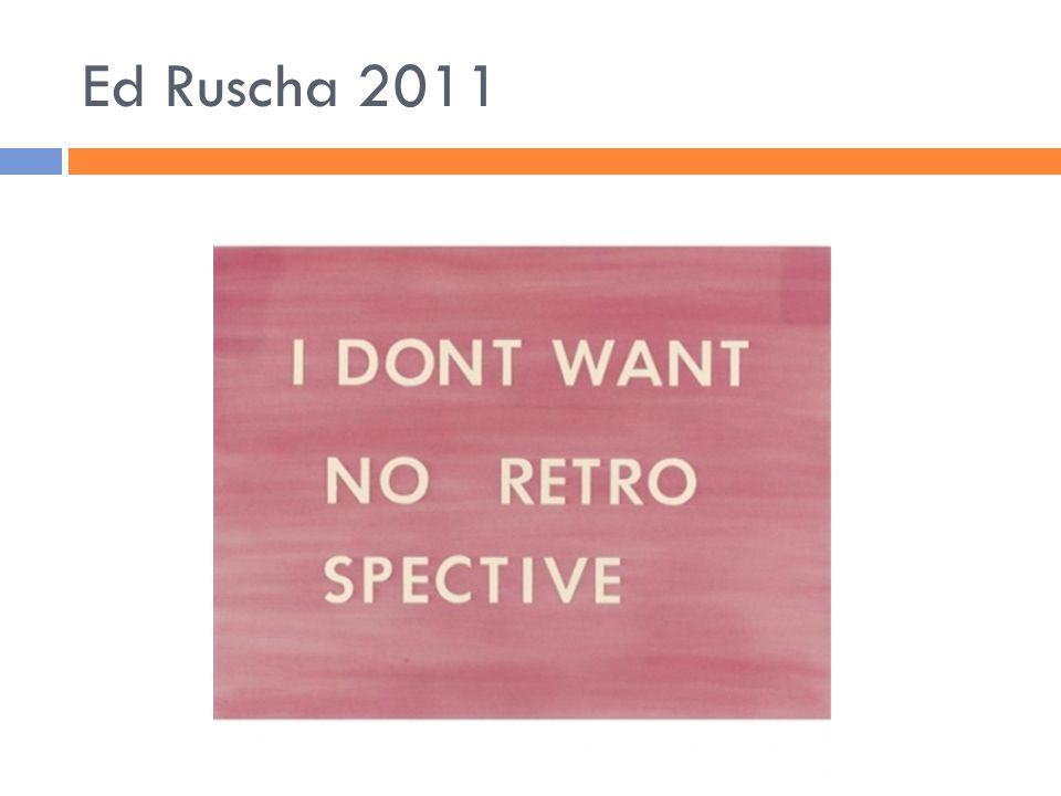 Ed Ruscha 2011