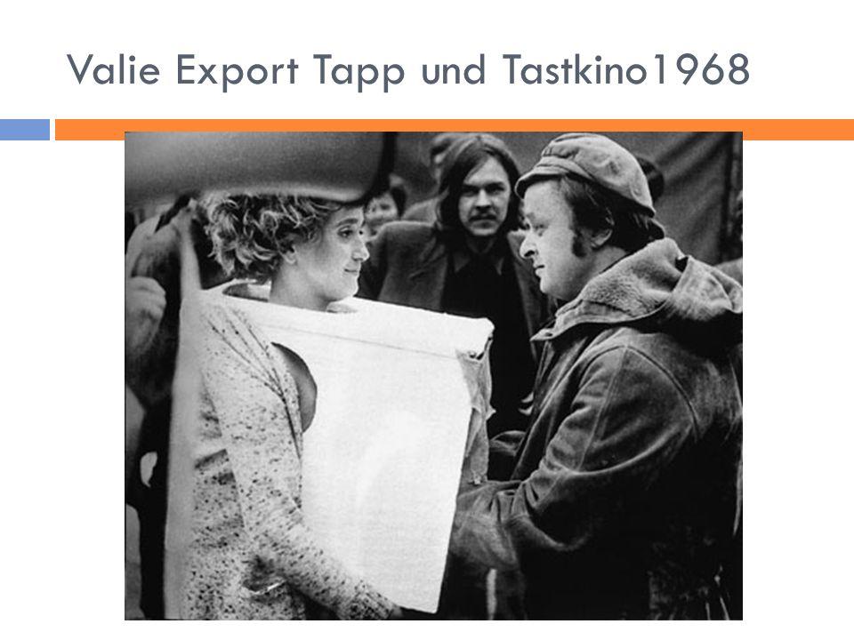 Valie Export Tapp und Tastkino1968
