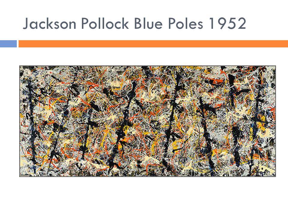 Jackson Pollock Blue Poles 1952